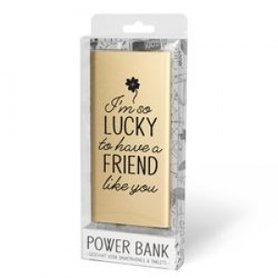 Powerbank I`m so Lucky to have a Friend like you