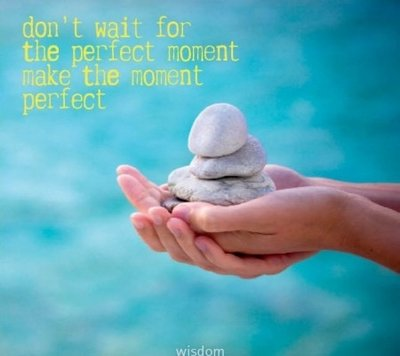 Wenskaart don't wait for the perfect ...