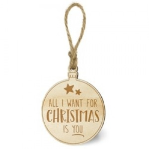 Houten Kerstbal All I want for Xmas is you